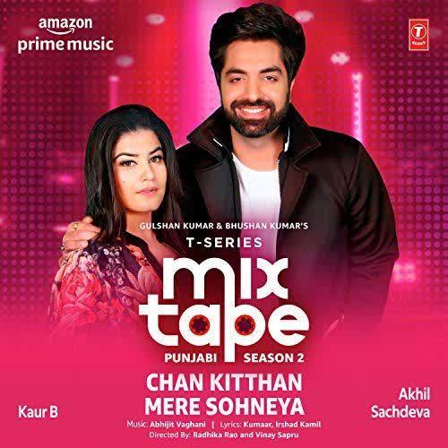 Chan Kitthan-Mere Sohneya (T-Series Mixtape Punjabi Season 2) Kaur B