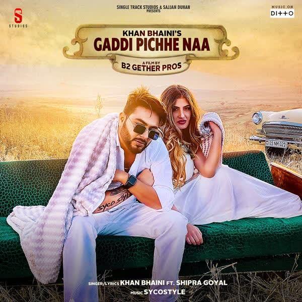 Gaddi Pichhe Naa Khan Bhaini
