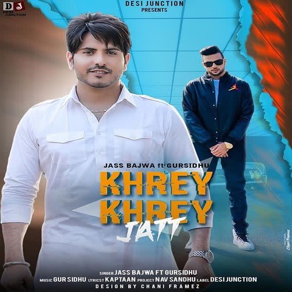 Khrey Khrey Jatt Jass Bajwa