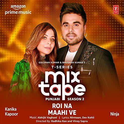 Roi Na-Maahi Ve (T-Series Mixtape Punjabi Season 2) Ninja