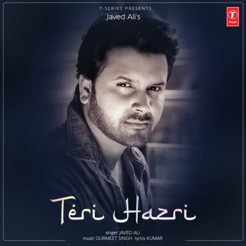 Teri Hazri Javed Ali