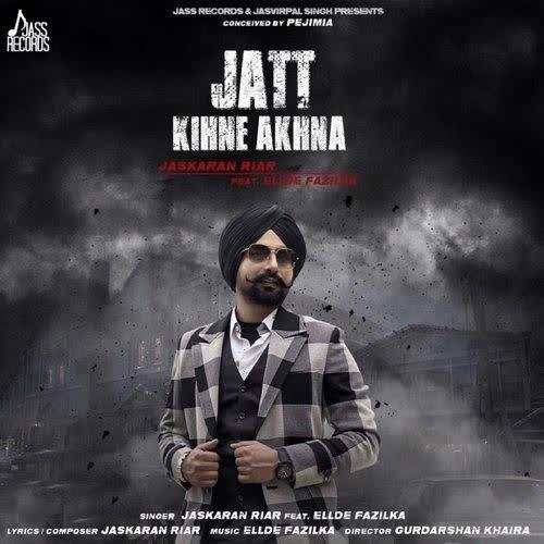 Jatt Kihne Akhna Jaskaran Riar