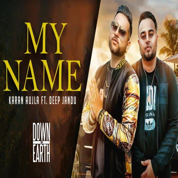 My Name - Karan Aujla ,Deep Jandu Lyrics