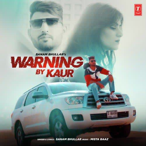 Warning By Kaur Sanam Bhullar