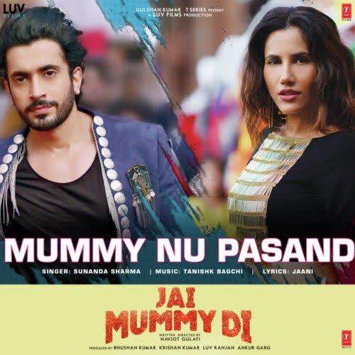 Mummy Nu Pasand (Jai Mummy Di) Sunanda Sharma