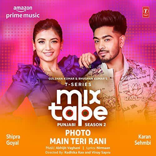 Photo-Main Teri Rani (T-Series Mixtape Punjabi Season 2) Karan Sehmbi