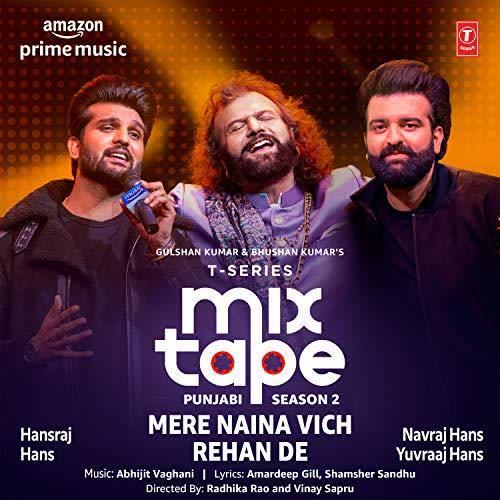 Mere Naina Vich-Rehan De (T-Series Mixtape Punjabi 2) Hans Raj Hans
