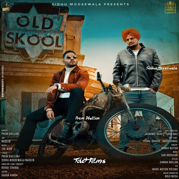OLD SKOOL Song Lyrics | Prem Dhillon,Sidhu moosewala ,Naseeb