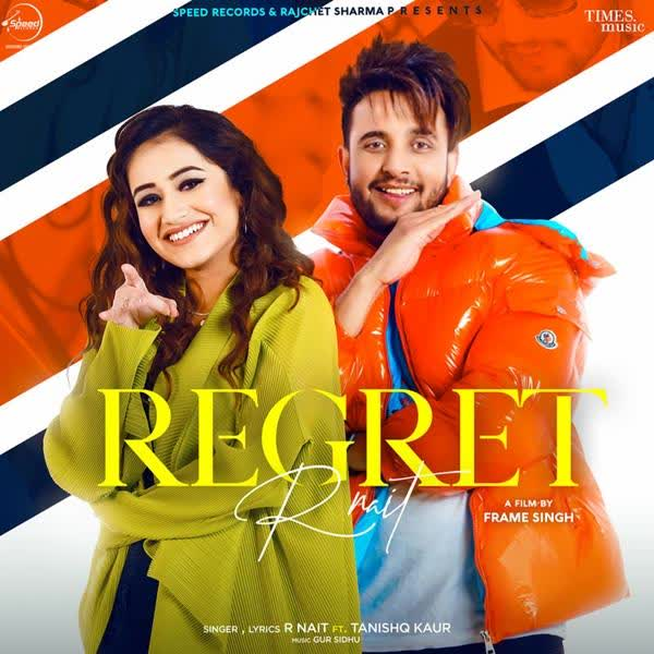 REGRET LYRICS | R Nait | Tanshiq Kaur