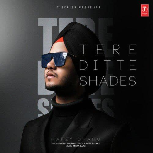 Tere Ditte Shades Harzy Dhamu