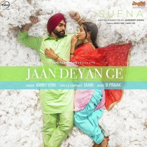 Jaan Deyan Ge (Sufna) Ammy Virk