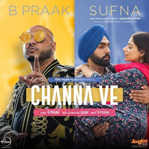 Channa Ve (Sufna) B Praak
