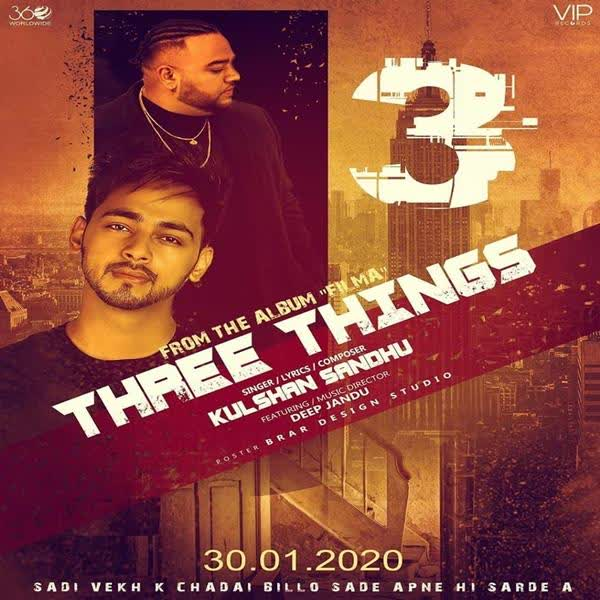 Three Things Ft. Deep Jandu Kulshan Sandhu