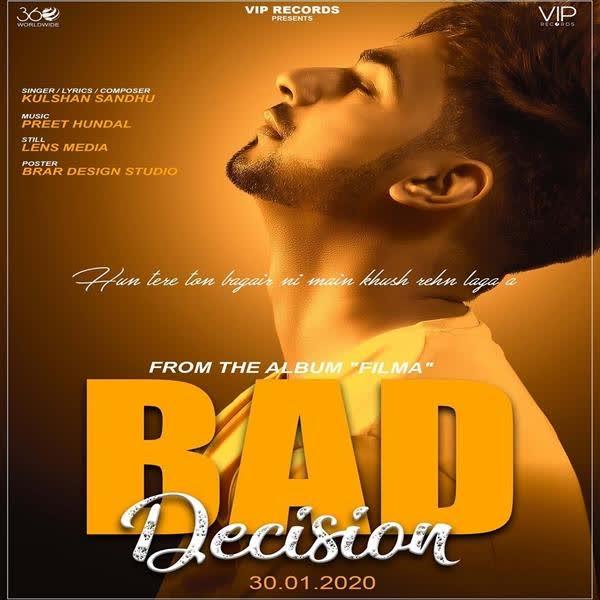 Bad Decision Kulshan Sandhu