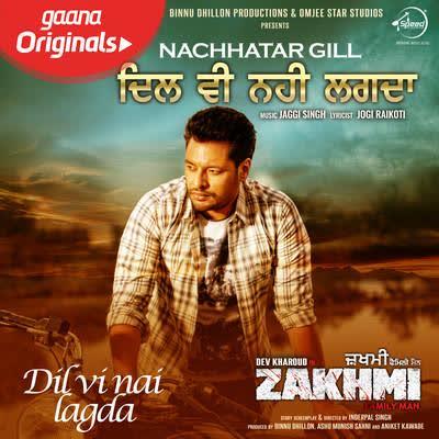 Dil Vi Nai Lagdi (Zakhmi) Nachhatar Gill