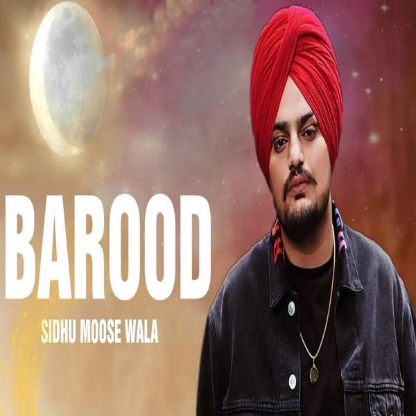 Barood Sidhu Moose Wala