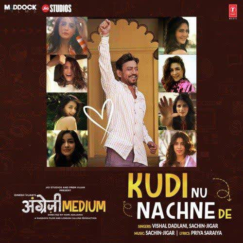 Kudi Nu Nachne De (Angrezi Medium) Vishal Dadlani mp3 song