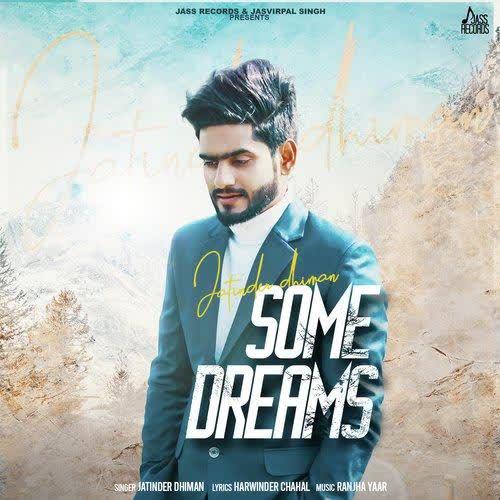 https://cover.djpunjab.org/47809/300x250/Some_Dreams_Jatinder_Dhiman.jpg