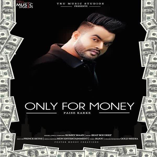Only For Money (Paise Karke) Romey Maan