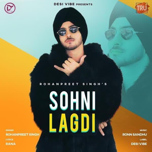 Sohni Lagdi Rohanpreet Singh Mp3 Song Djpunjab
