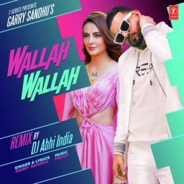 Wallah Wallah By Dj Abhi India Garry Sandhu