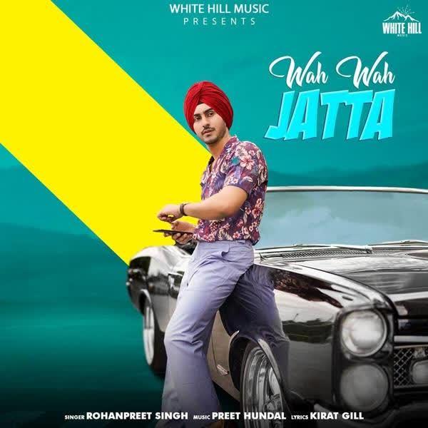 Wah Wah Jatta Rohanpreet Singh mp3 song - DjPunjab
