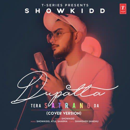 Dupatta Tera Satrang Da Cover Version ShowKidd