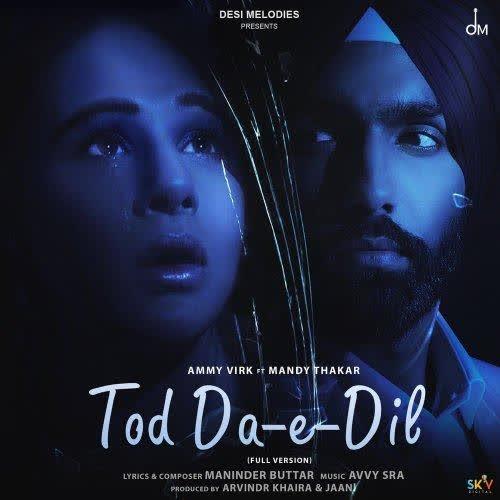 Tod Da E Dil Full Version Ammy Virk