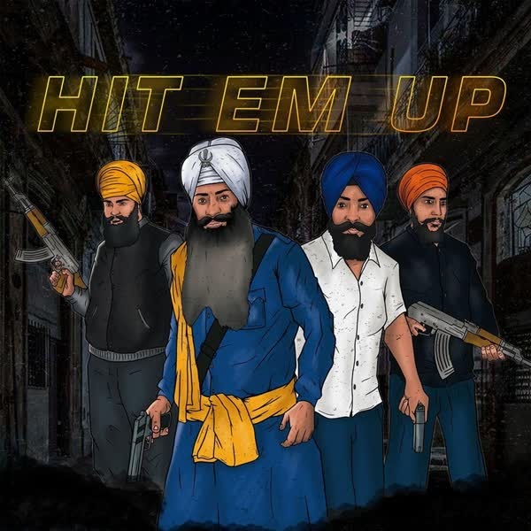 Hit Em Up Singh Souljha