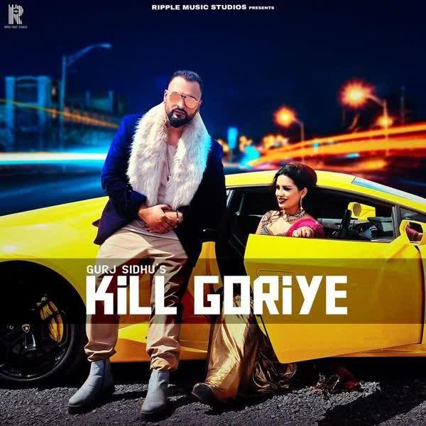 Kill Goriye GURJ SIDHU
