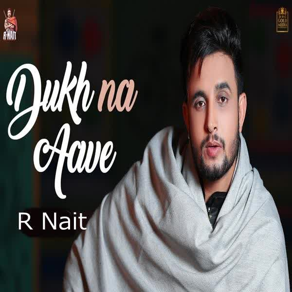 Dukh Na Aave R Nait