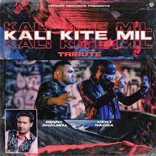 Kali Kite Mil Benny Dhaliwal