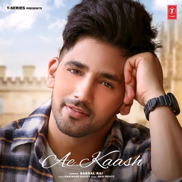 Ae Kaash Babbal Rai