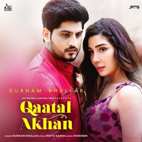 Qaatal Akhan Gurnam Bhullar