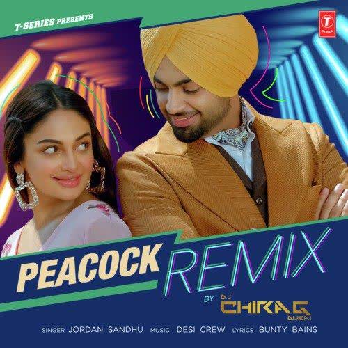 Peacock Remix DJ Chirag Dubai Jordan Sandhu