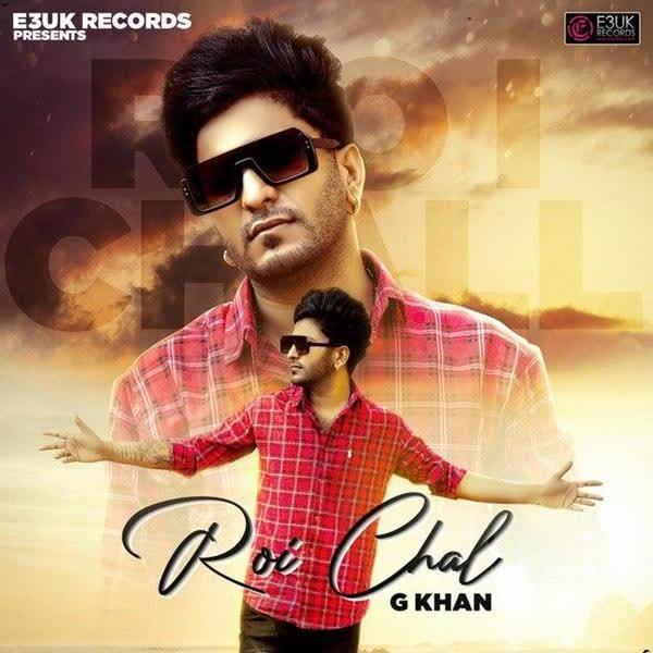 Roi Chal G Khan