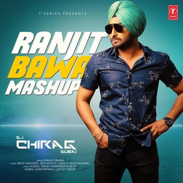 Ranjit Bawa Mashup DJ Chirag Dubai