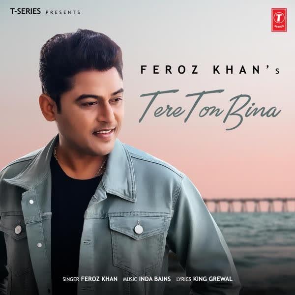 Tere Ton Bina Feroz Khan