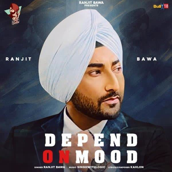 Depend On Mood Ranjit Bawa