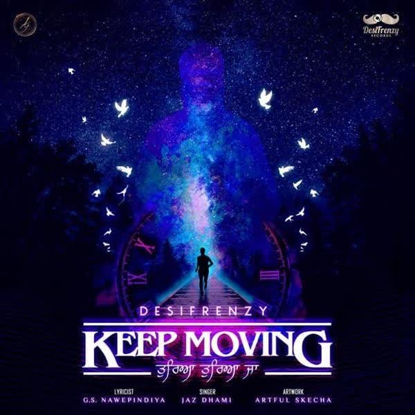 Keep Moving - Tureya Tureya Ja Jaz Dhami