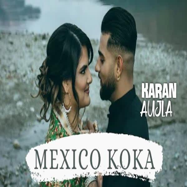 Mexico Koka Karan Aujla