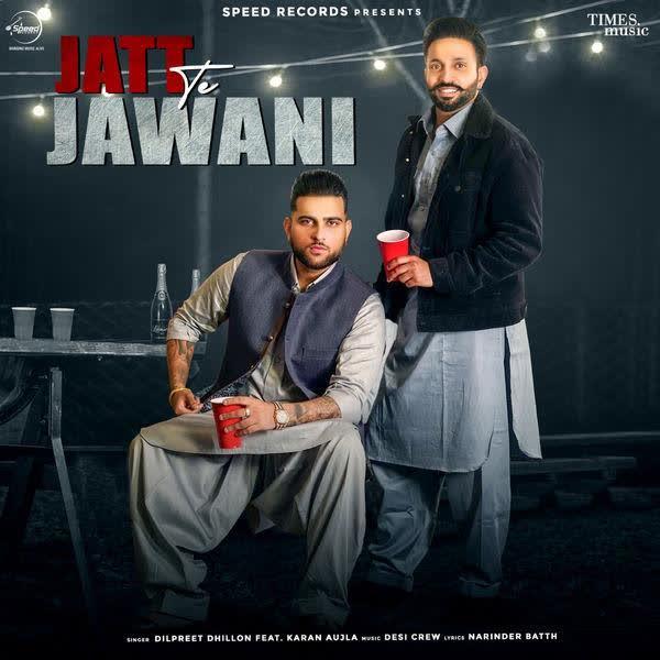 Jatt Te Jawani Dilpreet Dhillon