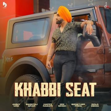 Khabbi Seat Ammy Virk