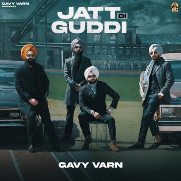 Jatt Di Guddi Gavy Varn Mp3 Song