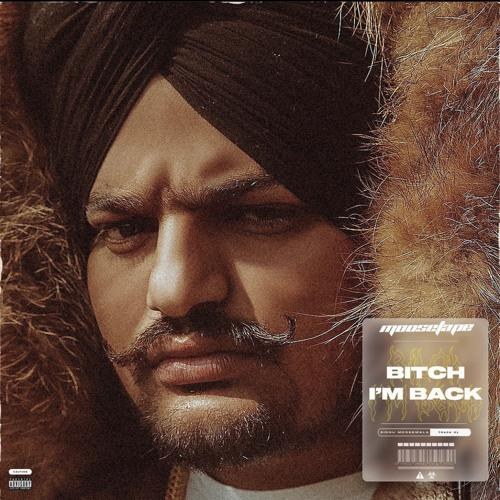 Bitch Im Back Sidhu Moose Wala