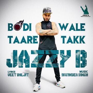 Bodi Wale Taare Takk Jazzy B