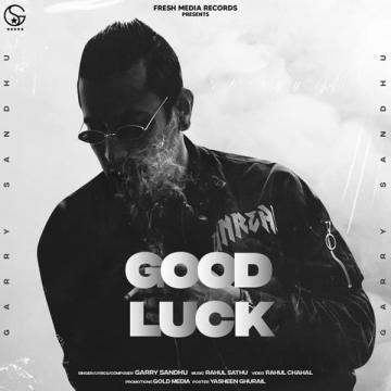 https://cover.djpunjab.org/50283/300x250/Good_Luck_Garry_Sandhu.jpg