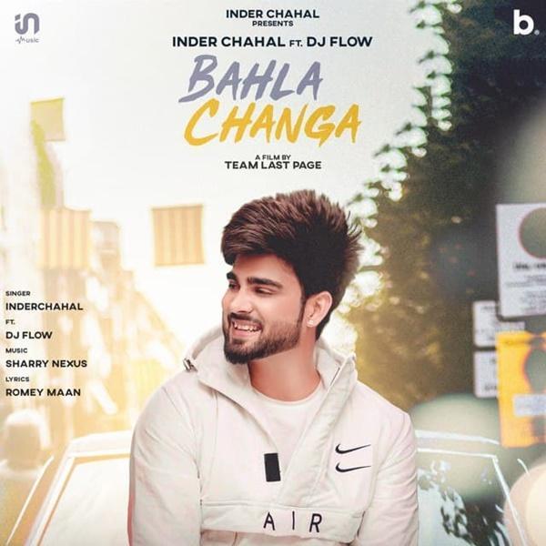 Bahla Changa Inder Chahal Mp3 Song