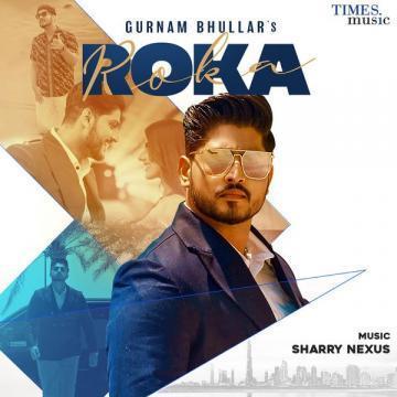 Roka Gurnam Bhullar Mp3 Song Download