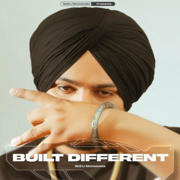 Built Different Sidhu Moose Wala